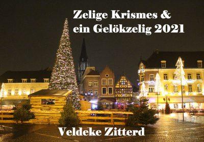 Zelige Krismes en Gelökzelig 2021